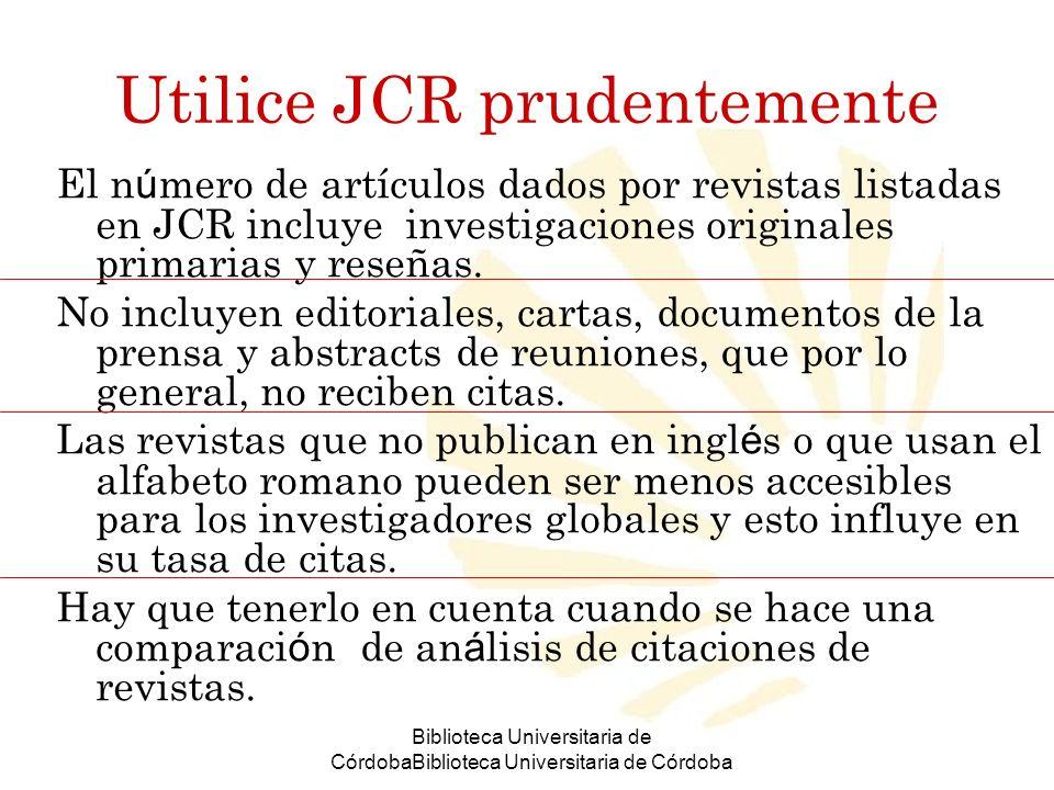 Biblioteca Universitaria de CórdobaBiblioteca Universitaria de Córdoba Utilice JCR prudentemente El n ú mero de artículos dados por revistas listadas