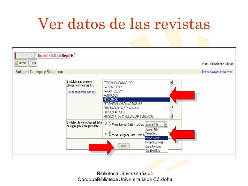 Biblioteca Universitaria de CórdobaBiblioteca Universitaria de Córdoba Ordenar las revistas por campo