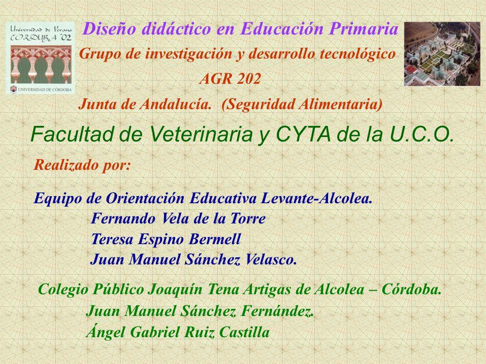 Diseño didáctico en Educación Primaria. Grupo de investigación y desarrollo tecnológico AGR 202 Junta de Andalucía. (Seguridad Alimentaria) Facultad d