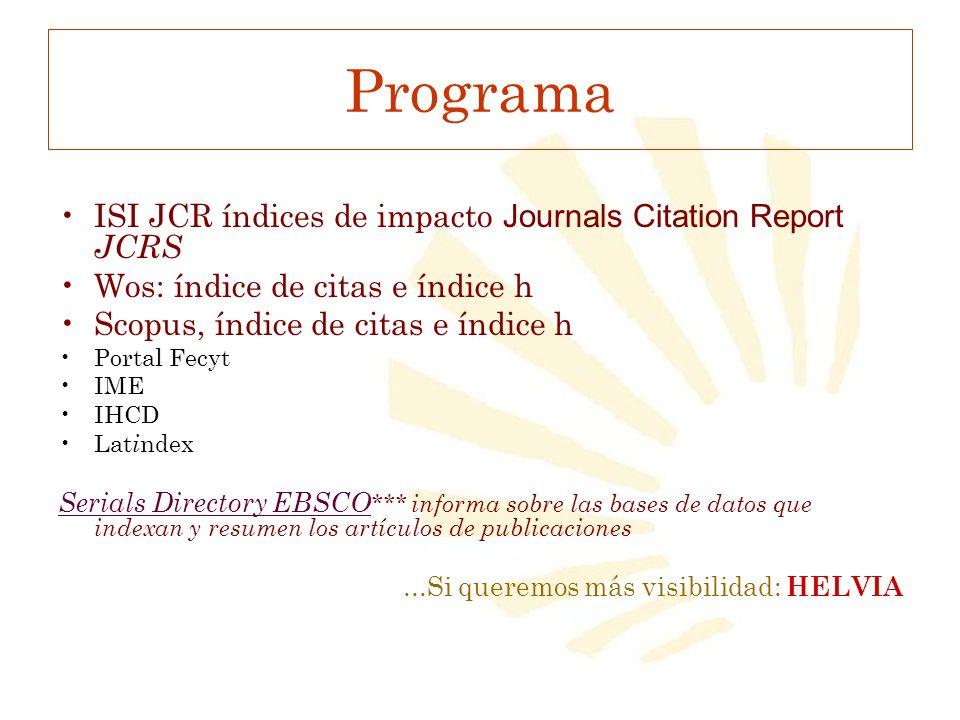 La Biblioteca universitaria y la evaluación científica Los procesos de evaluación se basan en parte en la calidad de las revistas y en indicadores bibliométricos.