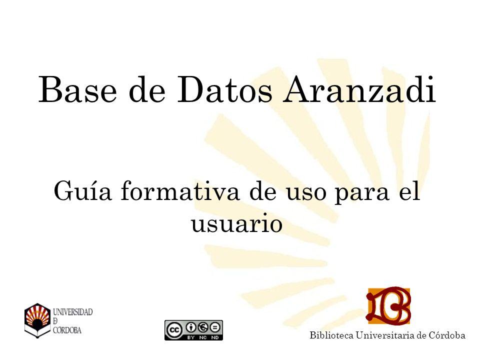 Base de Datos Aranzadi Guía formativa de uso para el usuario Biblioteca Universitaria de Córdoba