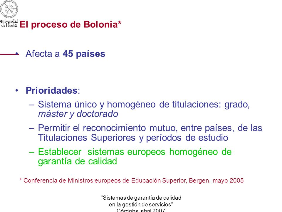 Sistemas de garantía de calidad en la gestión de servicios Córdoba abril 2007 A modo de conclusión La evaluación es la mejor herramienta para conocer la realidad de una institución, de un programa académico, de alguna función, de algún servicio.