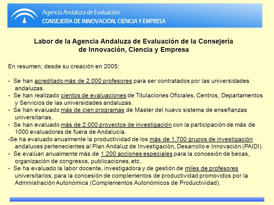 En resumen, desde su creación en 2005: - Se han acreditado más de 2.000 profesores para ser contratados por las universidades andaluzas. - Se han real
