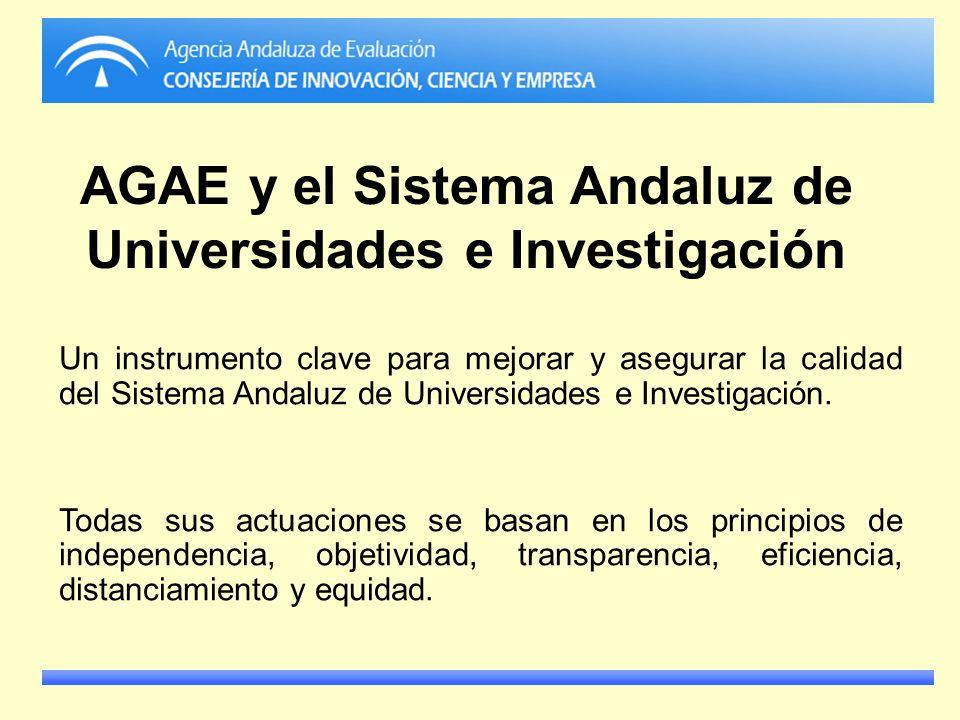 AGAE y el Sistema Andaluz de Universidades e Investigación Un instrumento clave para mejorar y asegurar la calidad del Sistema Andaluz de Universidade