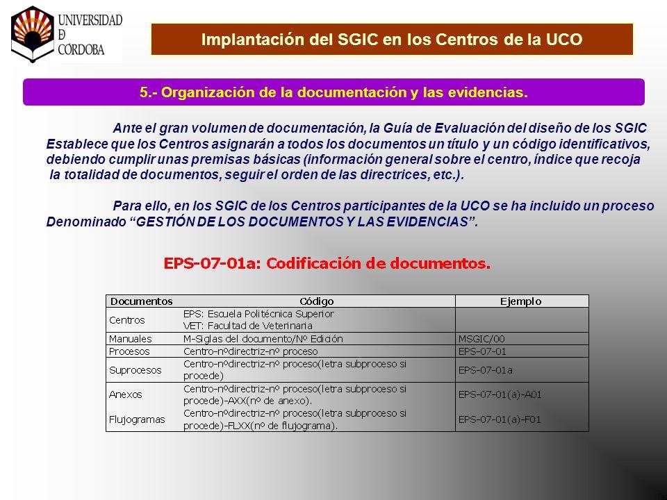Implantación del SGIC en los Centros de la UCO 5.- Organización de la documentación y las evidencias.
