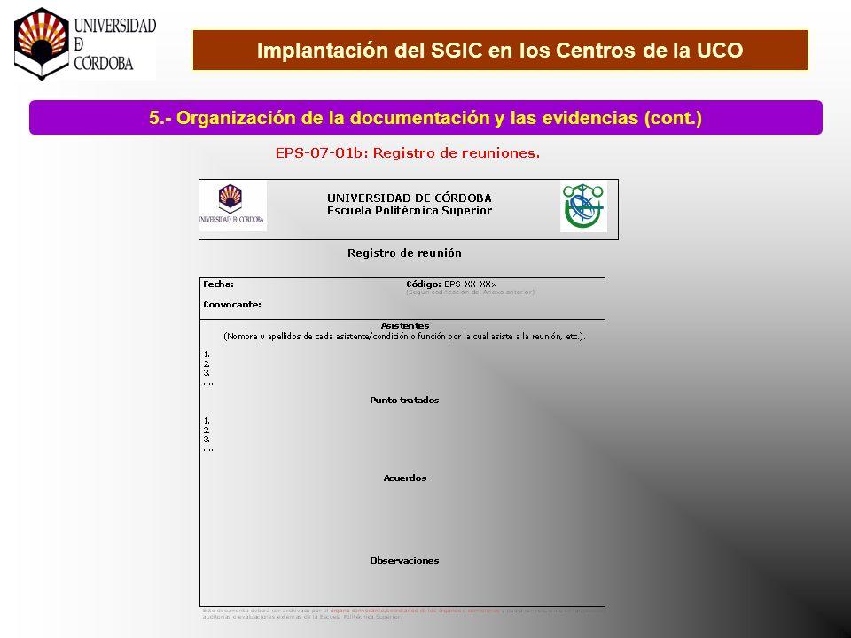 Implantación del SGIC en los Centros de la UCO 5.- Organización de la documentación y las evidencias (cont.)