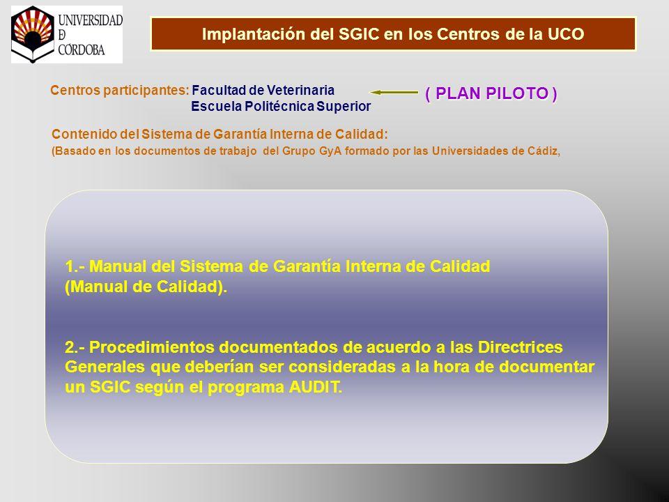 Implantación del SGIC en los Centros de la UCO 1.- Manual del Sistema de Garantía Interna de Calidad (Manual de Calidad).