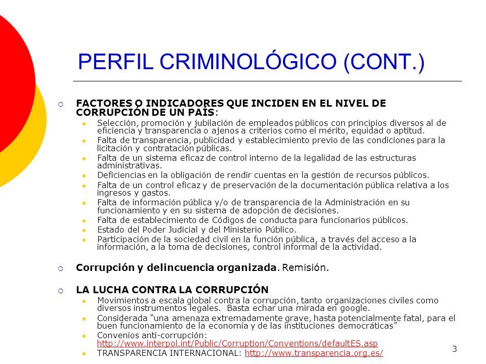 3 PERFIL CRIMINOLÓGICO (CONT.) FACTORES O INDICADORES QUE INCIDEN EN EL NIVEL DE CORRUPCIÓN DE UN PAÍS: Selección, promoción y jubilación de empleados
