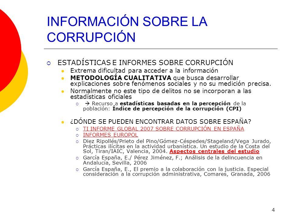 4 INFORMACIÓN SOBRE LA CORRUPCIÓN ESTADÍSTICAS E INFORMES SOBRE CORRUPCIÓN Extrema dificultad para acceder a la información METODOLOGÍA CUALITATIVA qu