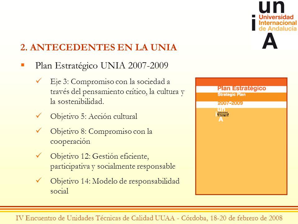 IV Encuentro de Unidades Técnicas de Calidad UUAA - Córdoba, 18-20 de febrero de 2008 2. ANTECEDENTES EN LA UNIA Plan Estratégico UNIA 2007-2009 Eje 3