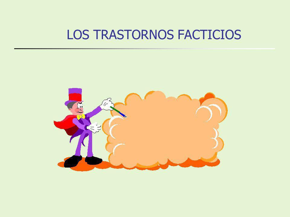 LOS TRASTORNOS FACTICIOS