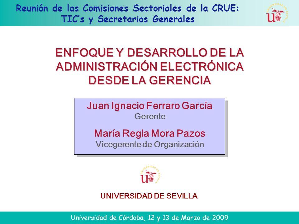 Reunión de las Comisiones Sectoriales de la CRUE: TICs y Secretarios Generales Universidad de Córdoba, 12 y 13 de Marzo de 2009 Juan Ignacio Ferraro G