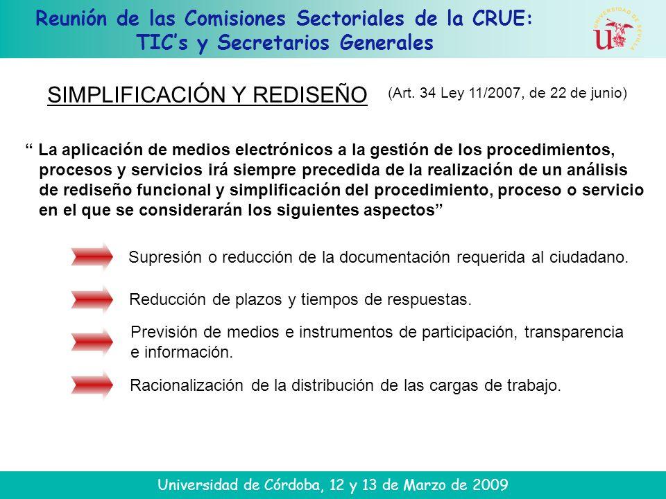 Reunión de las Comisiones Sectoriales de la CRUE: TICs y Secretarios Generales Universidad de Córdoba, 12 y 13 de Marzo de 2009 SIMPLIFICACIÓN Y REDISEÑO (Art.
