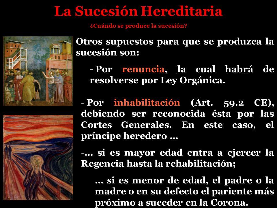 La Sucesión Hereditaria ¿Cuándo se produce la sucesión? Otros supuestos para que se produzca la sucesión son: - Por renuncia, la cual habrá de resolve