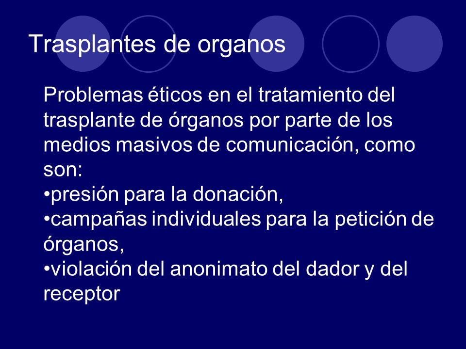 Trasplantes de organos Problemas éticos en el tratamiento del trasplante de órganos por parte de los medios masivos de comunicación, como son: presión