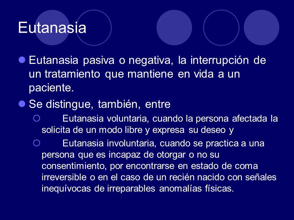 Eutanasia La diferencia entre eutanasia activa y eutanasia pasiva equivale a la diferencia entre matar y dejar morir, es decir, entre iniciar unas acciones que conducirán a la muerte de un paciente y permitir morir no interfiriendo en el curso de unos acontecimientos que ocasionarán la muerte