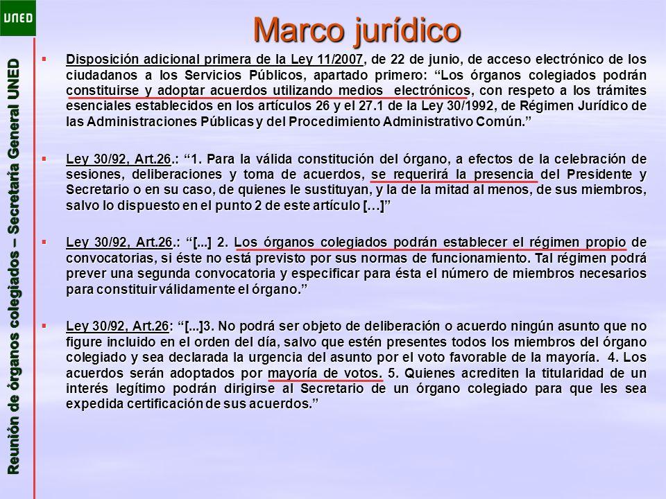 Reunión de órganos colegiados – Secretaría General UNED Marco jurídico Disposición adicional primera de la Ley 11/2007, de 22 de junio, de acceso elec