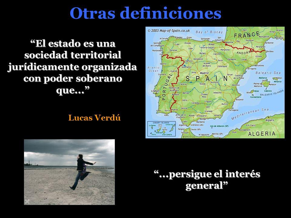 Otras definiciones El estado es una sociedad territorial jurídicamente organizada con poder soberano que...