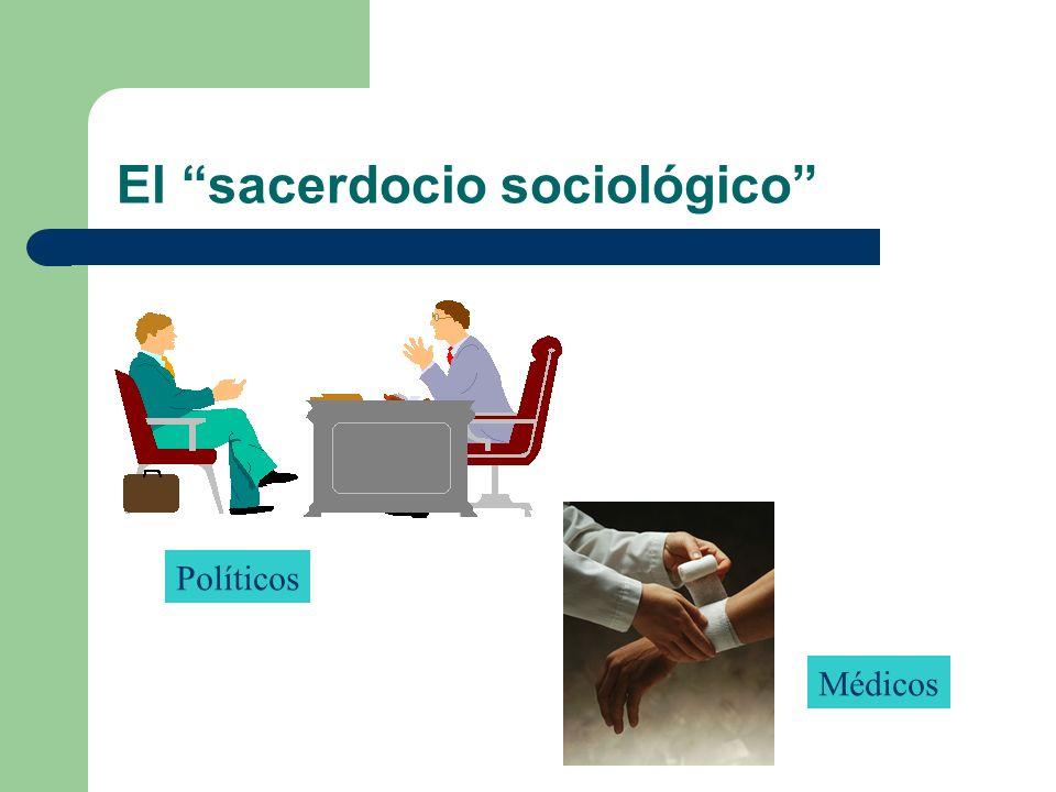 El sacerdocio sociológico Políticos Médicos