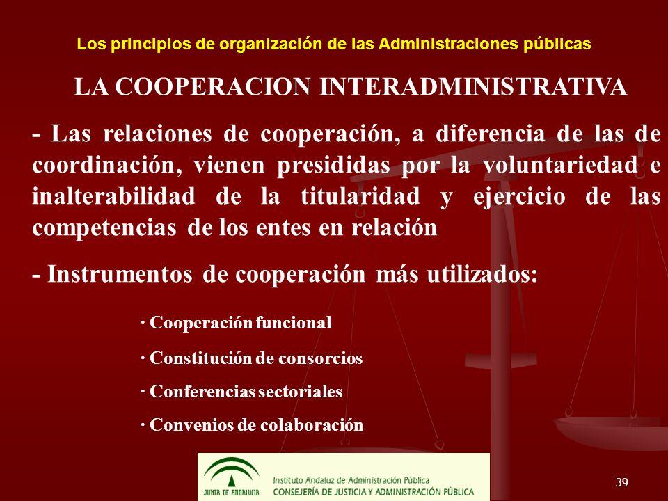 39 Los principios de organización de las Administraciones públicas LA COOPERACION INTERADMINISTRATIVA - Las relaciones de cooperación, a diferencia de