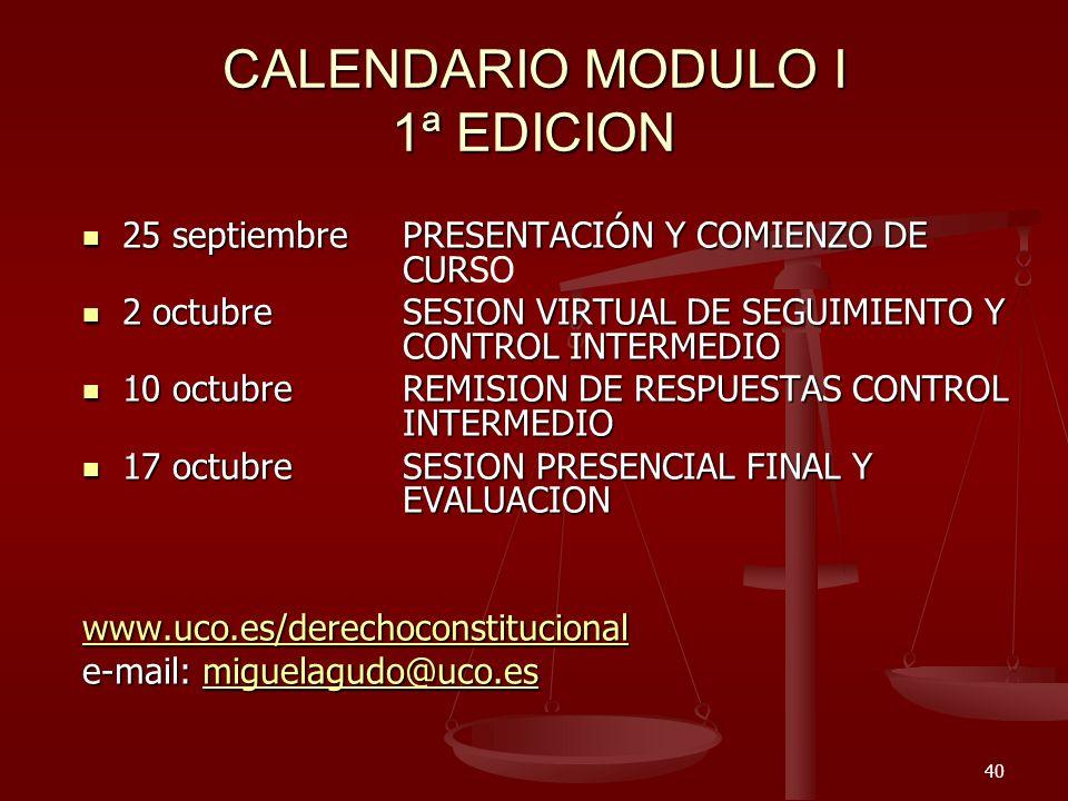 40 CALENDARIO MODULO I 1ª EDICION 25 septiembrePRESENTACIÓN Y COMIENZO DE CUR 25 septiembrePRESENTACIÓN Y COMIENZO DE CURSO 2 octubreSESION VIRTUAL DE