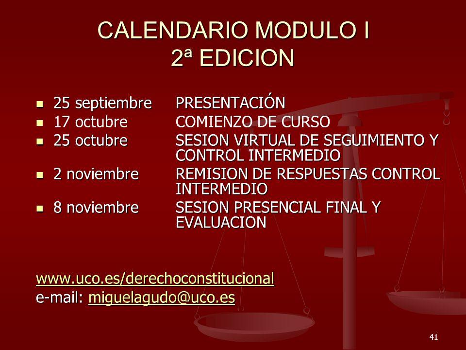 41 CALENDARIO MODULO I 2ª EDICION 25 septiembrePRESENTACIÓN 25 septiembrePRESENTACIÓN 17 octubreCOMIENZO DE CURSO 25 octubreSESION VIRTUAL DE SEGUIMIE
