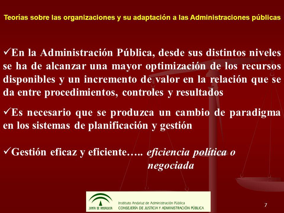 7 Teorías sobre las organizaciones y su adaptación a las Administraciones públicas En la Administración Pública, desde sus distintos niveles se ha de