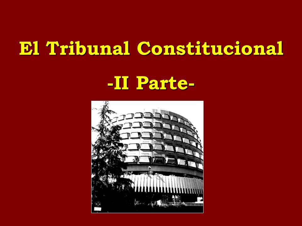 El Tribunal Constitucional -II Parte-
