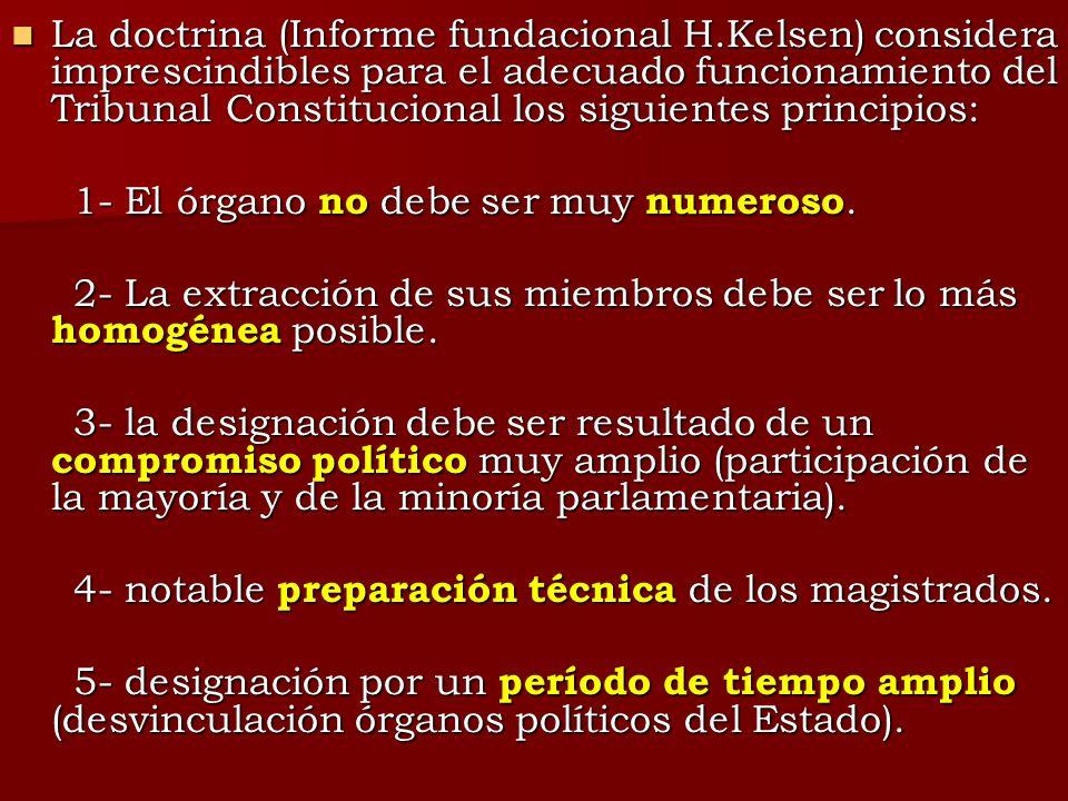 La doctrina (Informe fundacional H.Kelsen) considera imprescindibles para el adecuado funcionamiento del Tribunal Constitucional los siguientes princi