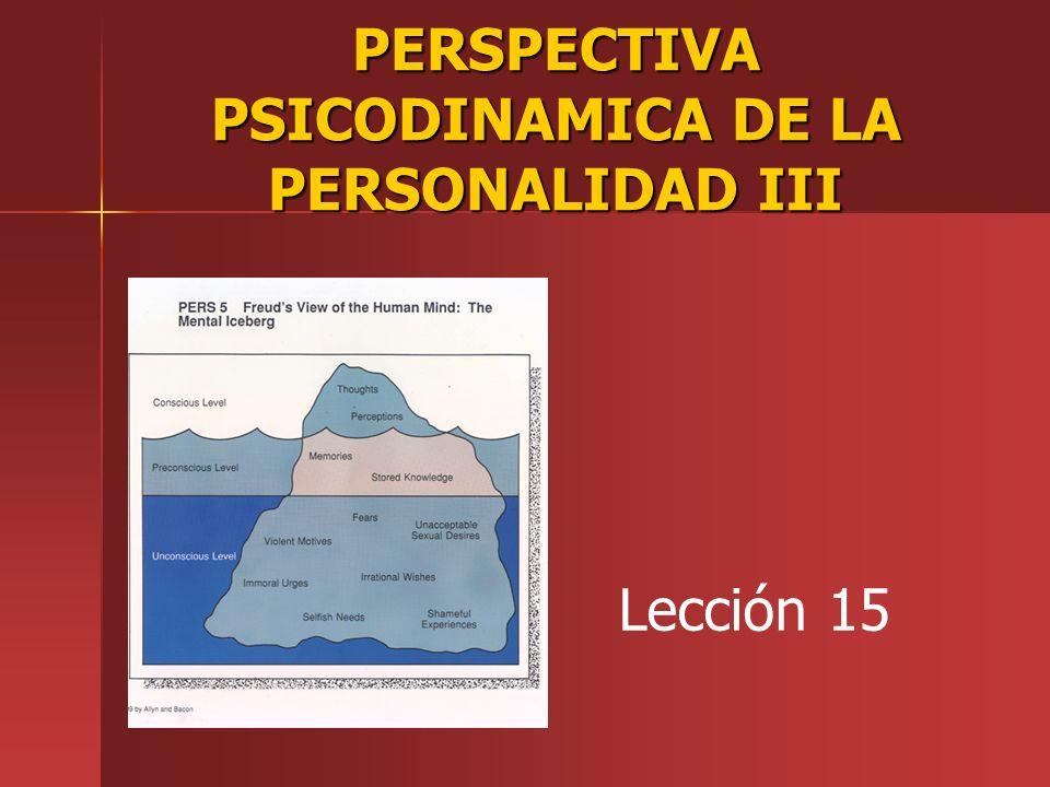 PERSPECTIVA PSICODINAMICA DE LA PERSONALIDAD III Lección 15