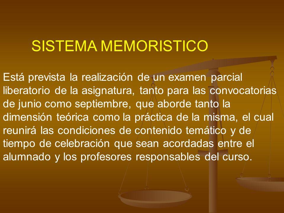 SISTEMA MEMORISTICO Está prevista la realización de un examen parcial liberatorio de la asignatura, tanto para las convocatorias de junio como septiem