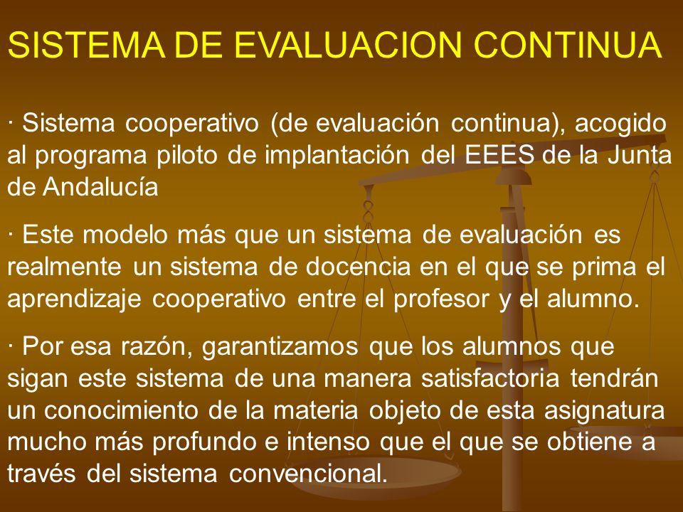 SISTEMA DE EVALUACION CONTINUA · Sistema cooperativo (de evaluación continua), acogido al programa piloto de implantación del EEES de la Junta de Anda