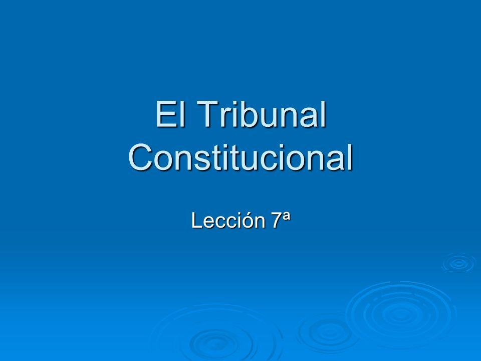 El Tribunal Constitucional Lección 7ª