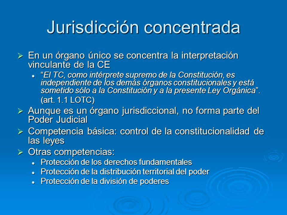 Jurisdicción concentrada En un órgano único se concentra la interpretación vinculante de la CE En un órgano único se concentra la interpretación vincu
