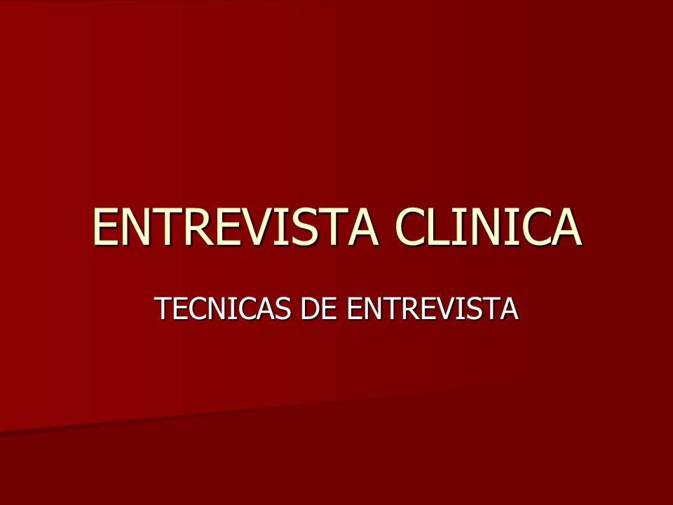 ENTREVISTA CLINICA TECNICAS DE ENTREVISTA