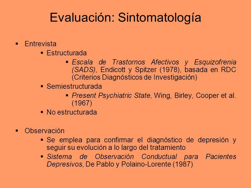 Evaluación: Sintomatología Entrevista Estructurada Escala de Trastornos Afectivos y Esquizofrenia (SADS), Endicott y Spitzer (1978), basada en RDC (Cr