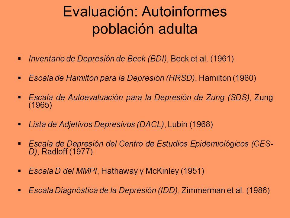 Evaluación: Autoinformes población adulta Inventario de Depresión de Beck (BDI), Beck et al. (1961) Escala de Hamilton para la Depresión (HRSD), Hamil