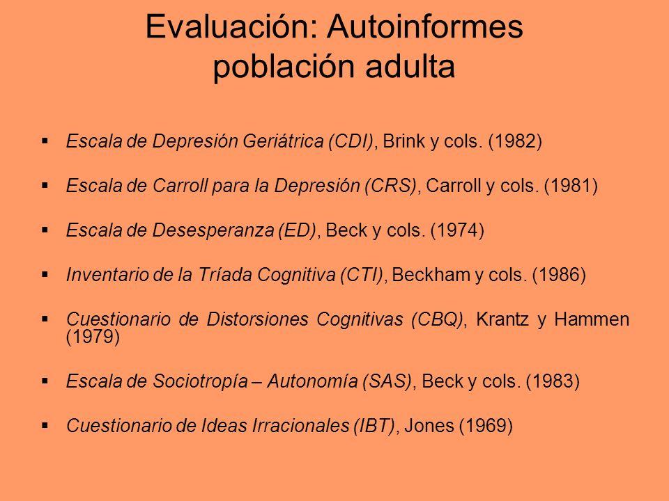 Evaluación: Autoinformes población adulta Escala de Depresión Geriátrica (CDI), Brink y cols. (1982) Escala de Carroll para la Depresión (CRS), Carrol