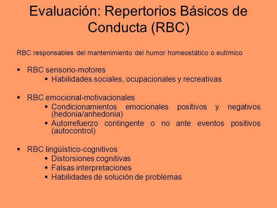Evaluación: Repertorios Básicos de Conducta (RBC) RBC responsables del mantenimiento del humor homeostático o eutímico RBC sensorio-motores Habilidade