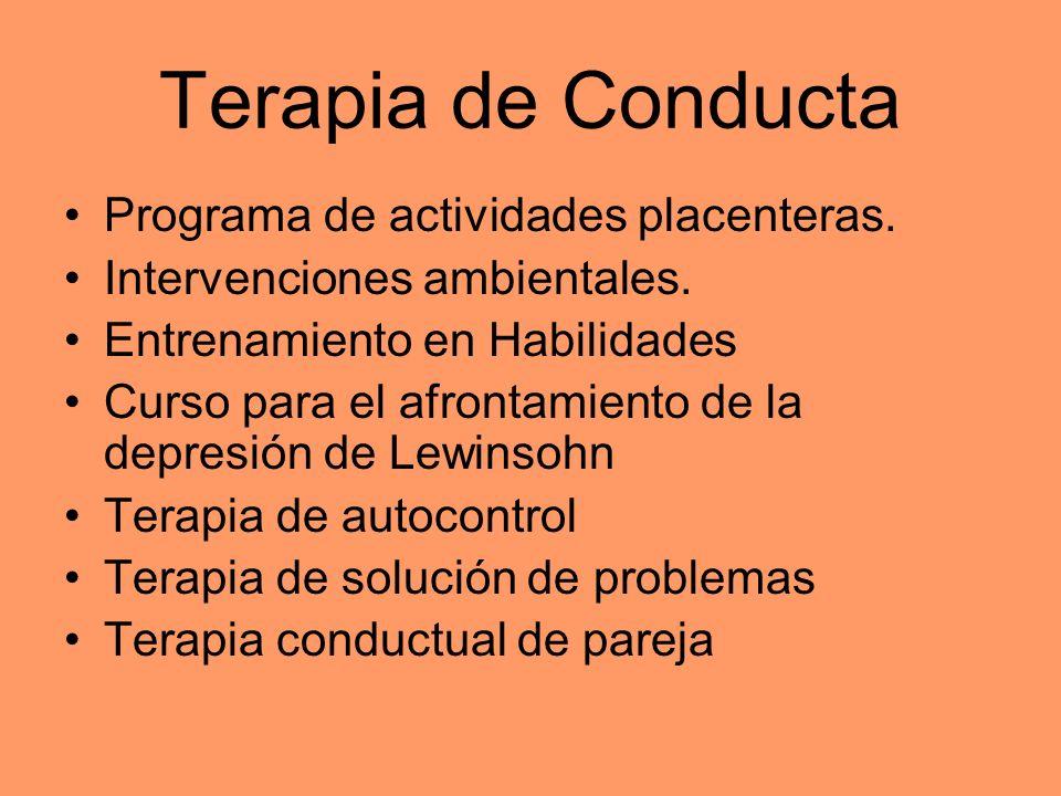 Terapia de Conducta Programa de actividades placenteras. Intervenciones ambientales. Entrenamiento en Habilidades Curso para el afrontamiento de la de