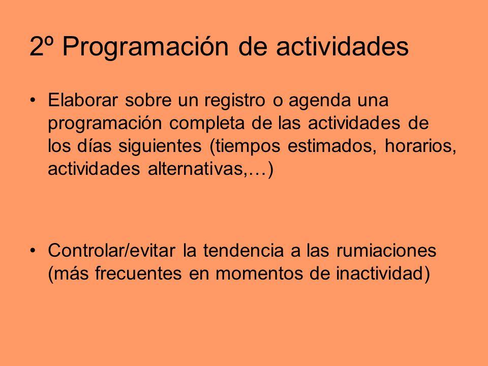 2º Programación de actividades Elaborar sobre un registro o agenda una programación completa de las actividades de los días siguientes (tiempos estima