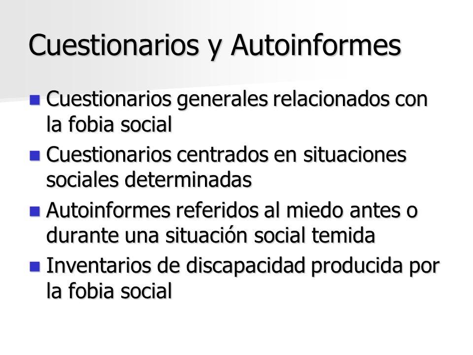 Cuestionarios y Autoinformes Cuestionarios generales relacionados con la fobia social Cuestionarios generales relacionados con la fobia social Cuestio
