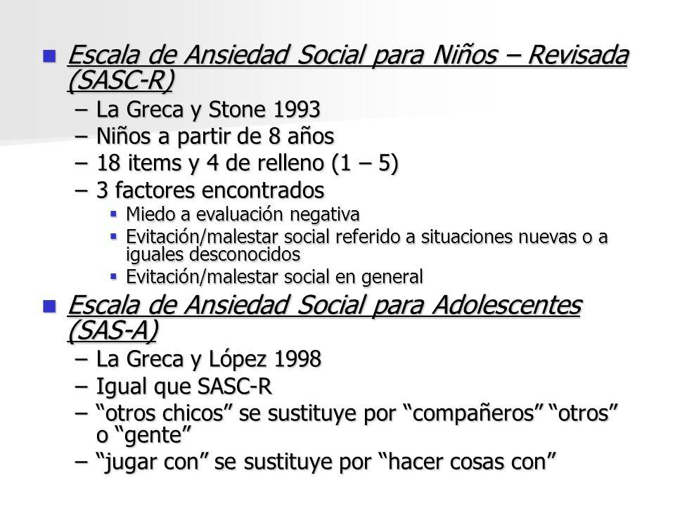 Escala de Ansiedad Social para Niños – Revisada (SASC-R) Escala de Ansiedad Social para Niños – Revisada (SASC-R) –La Greca y Stone 1993 –Niños a part