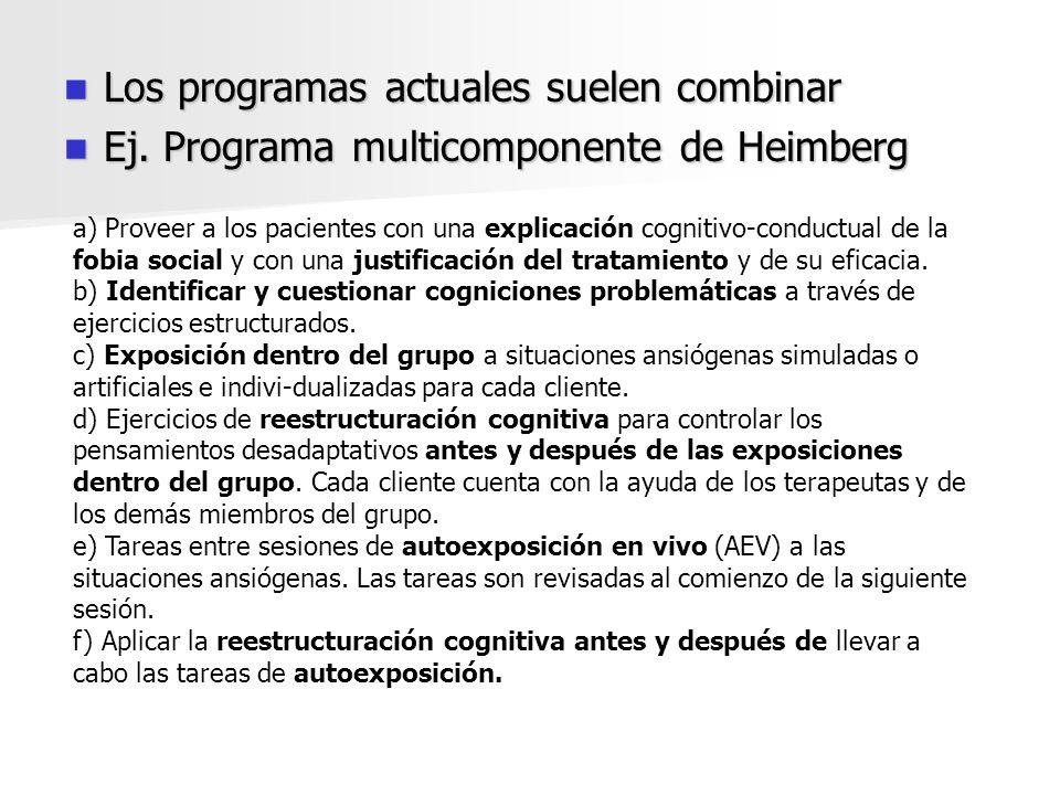 Los programas actuales suelen combinar Los programas actuales suelen combinar Ej. Programa multicomponente de Heimberg Ej. Programa multicomponente de