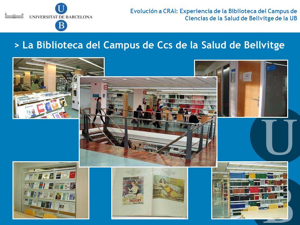 > La Biblioteca del Campus de Ccs de la Salud de Bellvitge Evolución a CRAI: Experiencia de la Biblioteca del Campus de Ciencias de la Salud de Bellvi