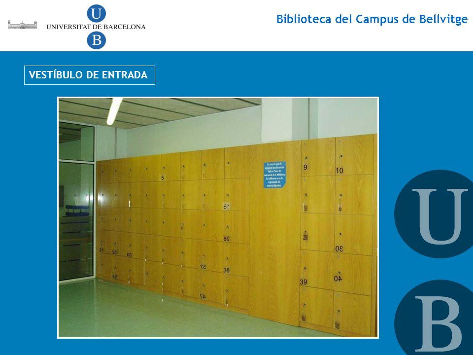 Biblioteca del Campus de Bellvitge VESTÍBULO DE ENTRADA