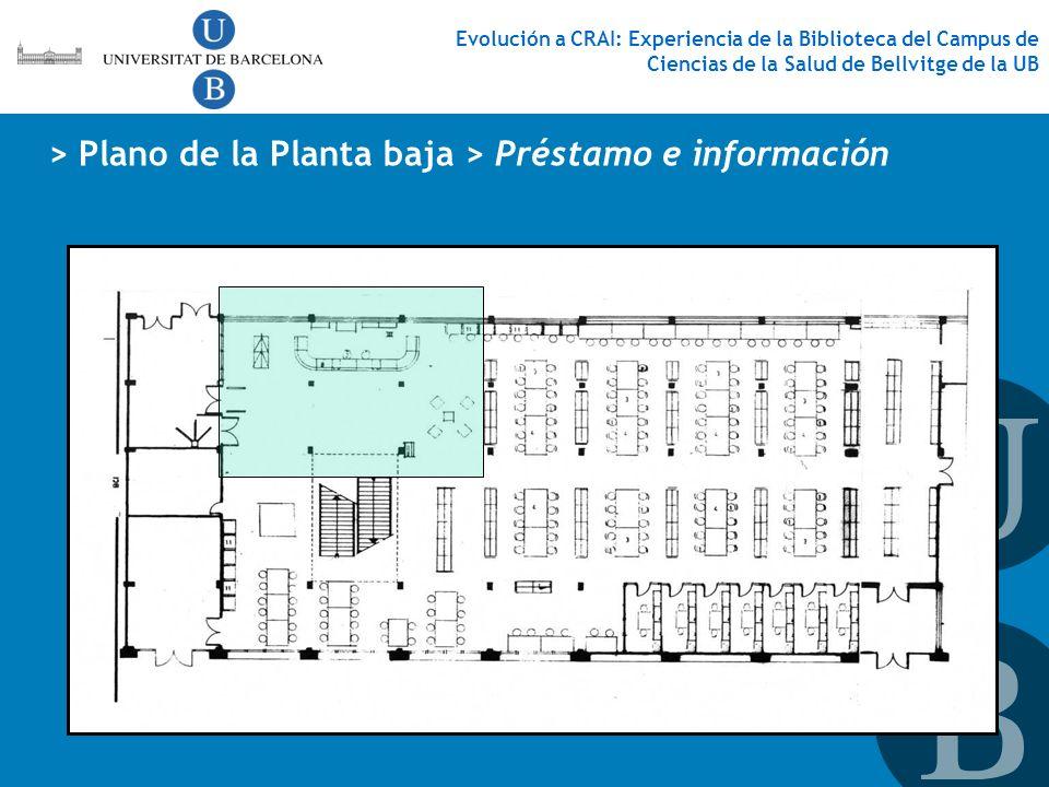 Evolución a CRAI: Experiencia de la Biblioteca del Campus de Ciencias de la Salud de Bellvitge de la UB > Plano de la Planta baja > Préstamo e informa