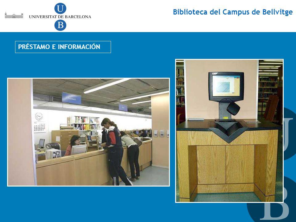 Biblioteca del Campus de Bellvitge PRÉSTAMO E INFORMACIÓN