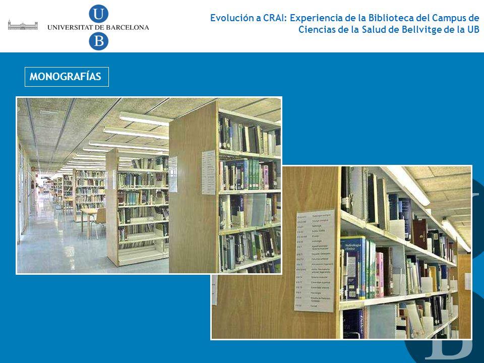 Evolución a CRAI: Experiencia de la Biblioteca del Campus de Ciencias de la Salud de Bellvitge de la UB MONOGRAFÍAS