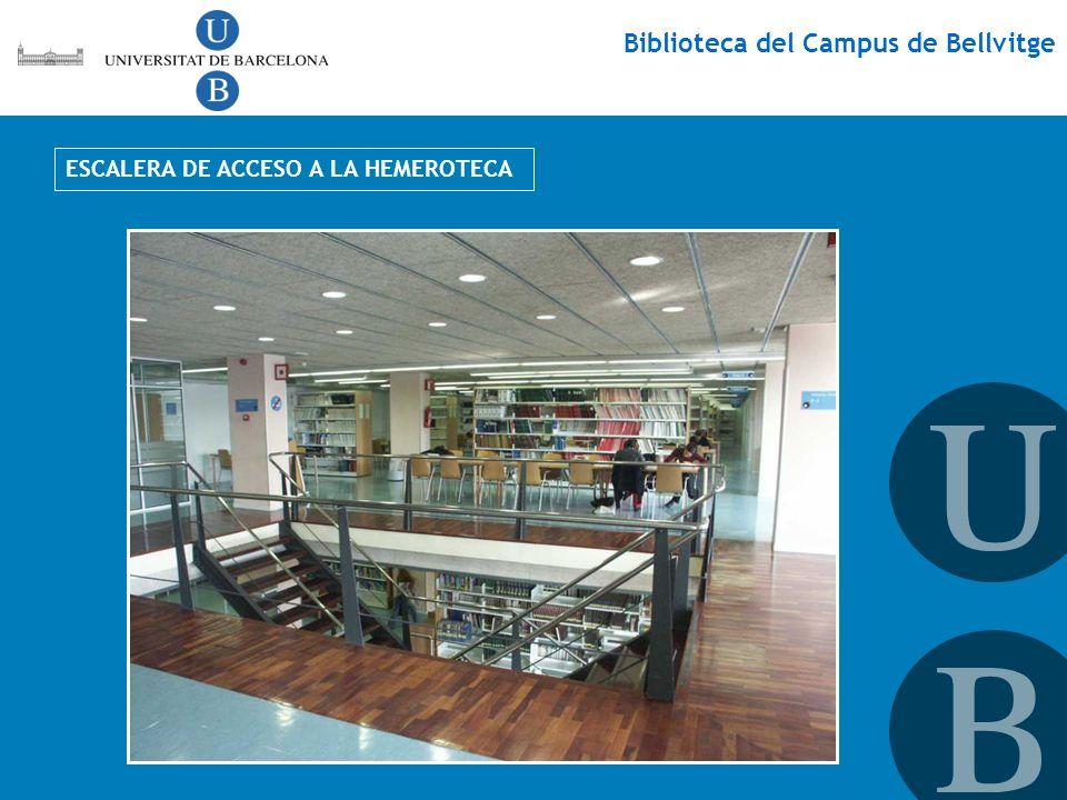 Biblioteca del Campus de Bellvitge ESCALERA DE ACCESO A LA HEMEROTECA